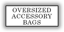 Oversized Accessory Bags