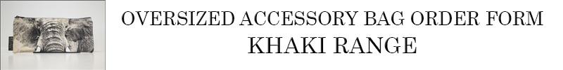 Oversized Accessory Bag Khaki Order Form